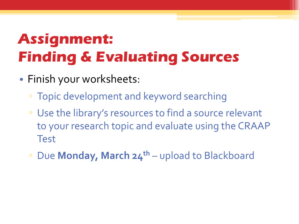 Assignment: Finding & Evaluating Sources • Fini...