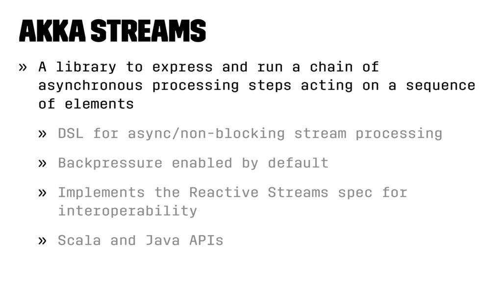 Akka Streams » A library to express and run a c...