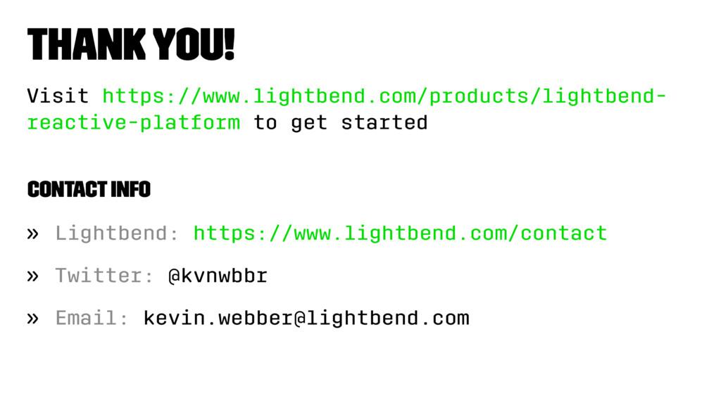 Thank you! Visit https://www.lightbend.com/prod...