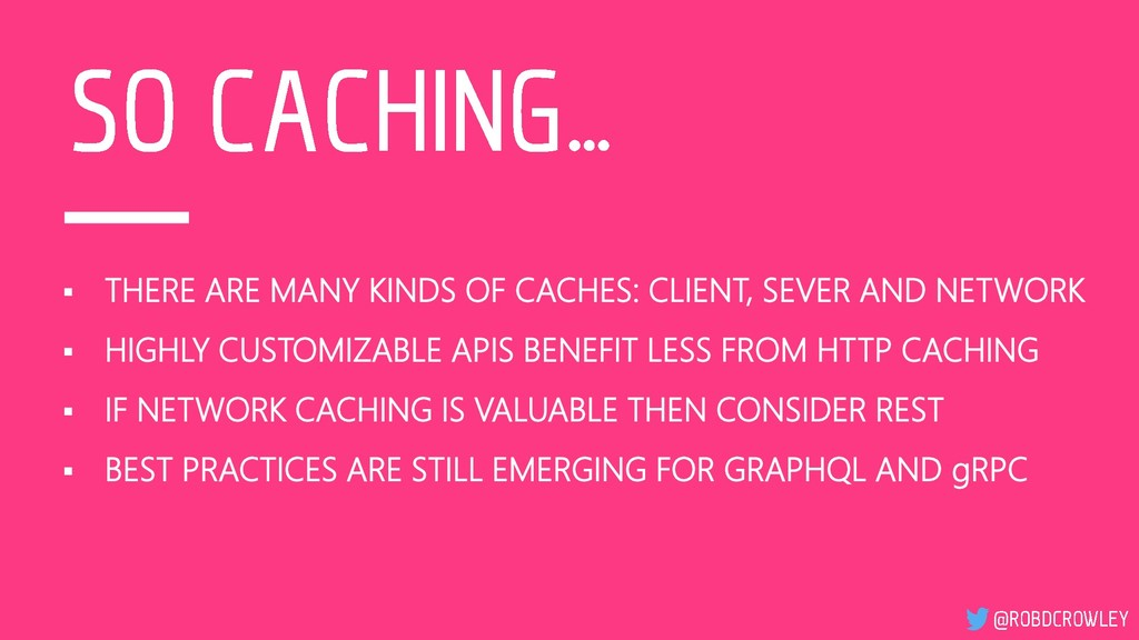 ▪ THERE ARE MANY KINDS OF CACHES: CLIENT, SEVER...