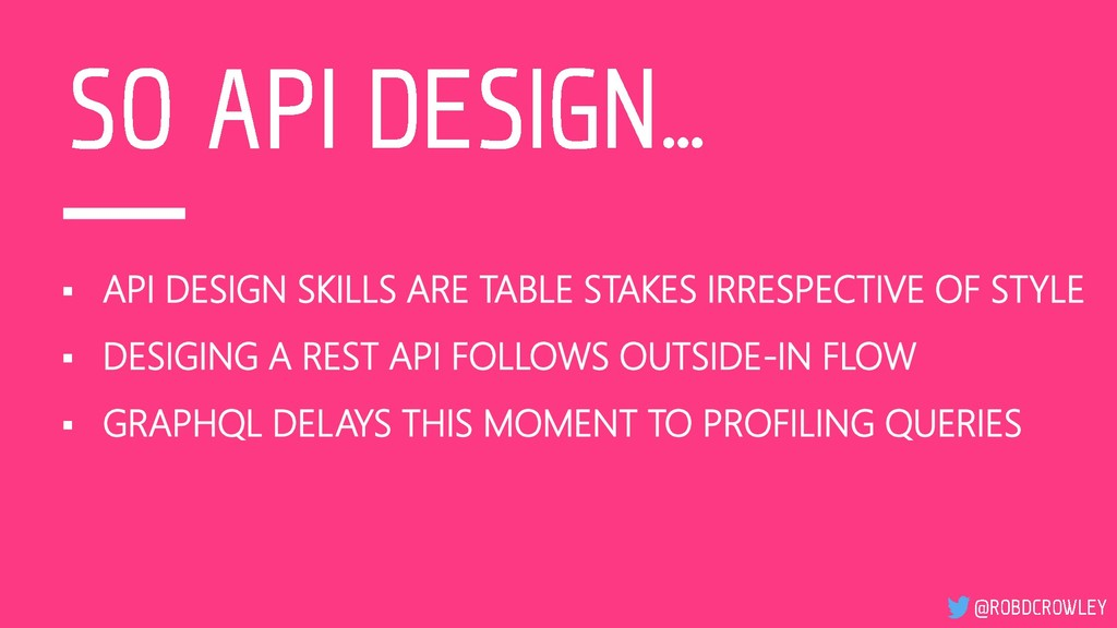 ▪ API DESIGN SKILLS ARE TABLE STAKES IRRESPECTI...