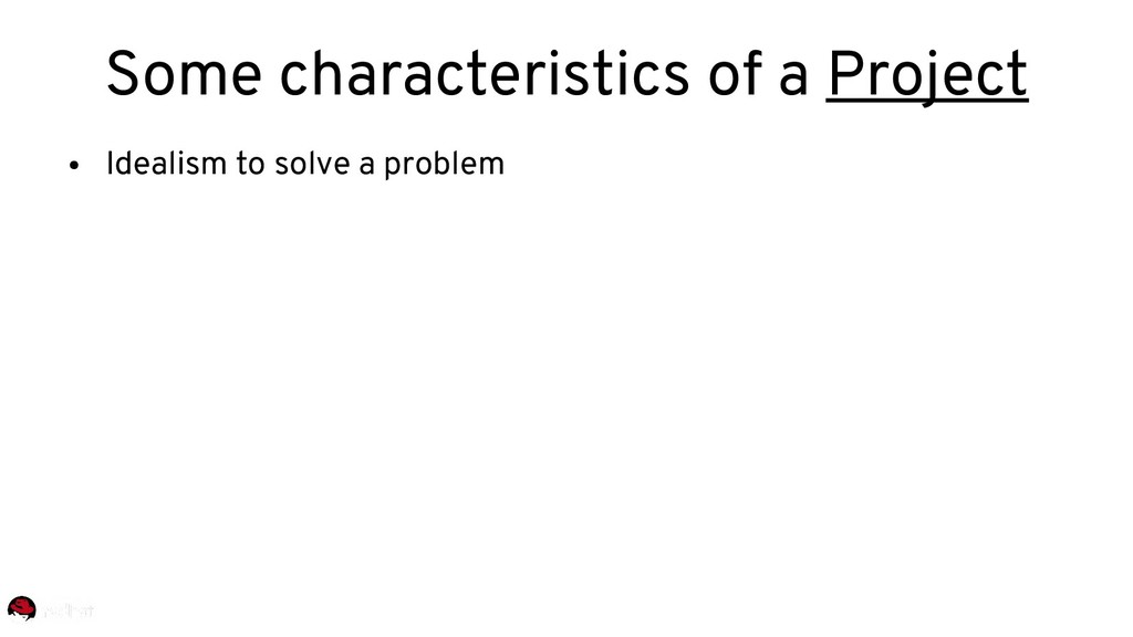 ● Idealism to solve a problem Some characterist...