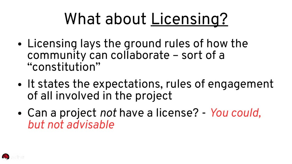 ● Licensing lays the ground rules of how the co...