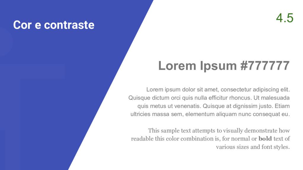 Cor e contraste 4.5 Lorem Ipsum #777777 Lorem i...