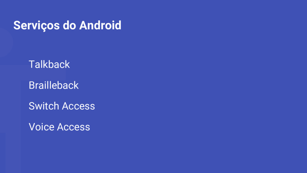 Serviços do Android Talkback Brailleback Switch...