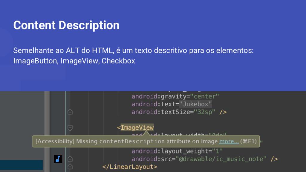 Content Description Semelhante ao ALT do HTML, ...
