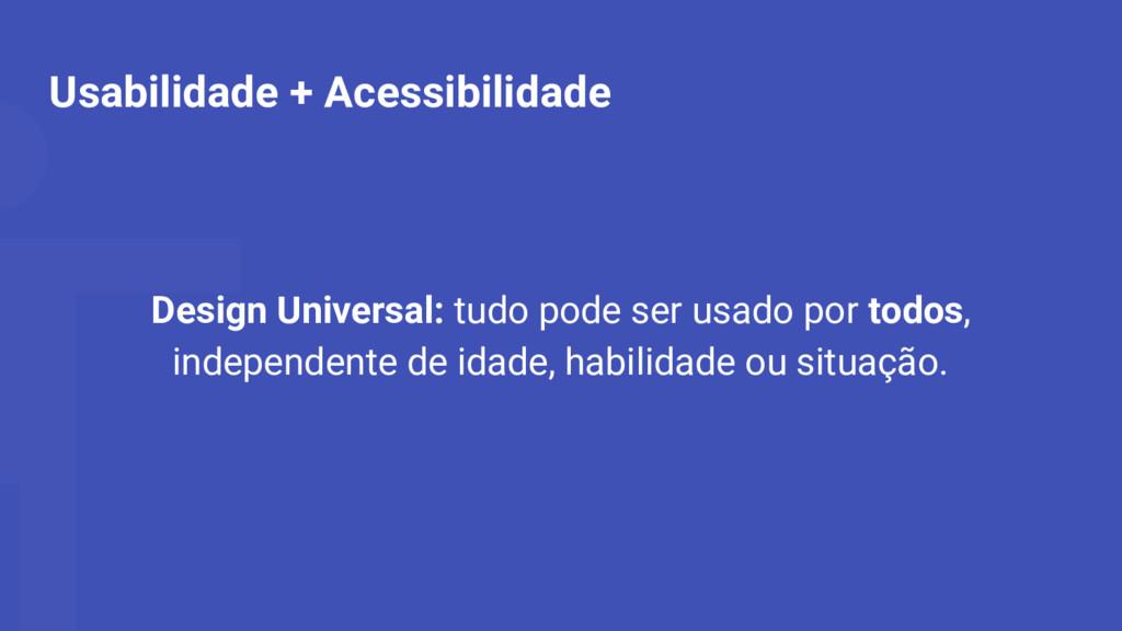 Usabilidade + Acessibilidade Design Universal: ...