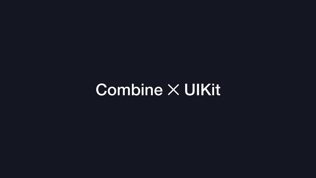 Combine ✕ UIKit
