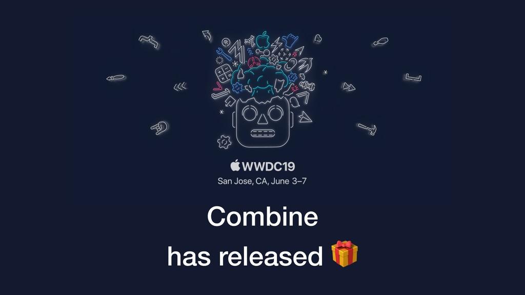 Combine has released