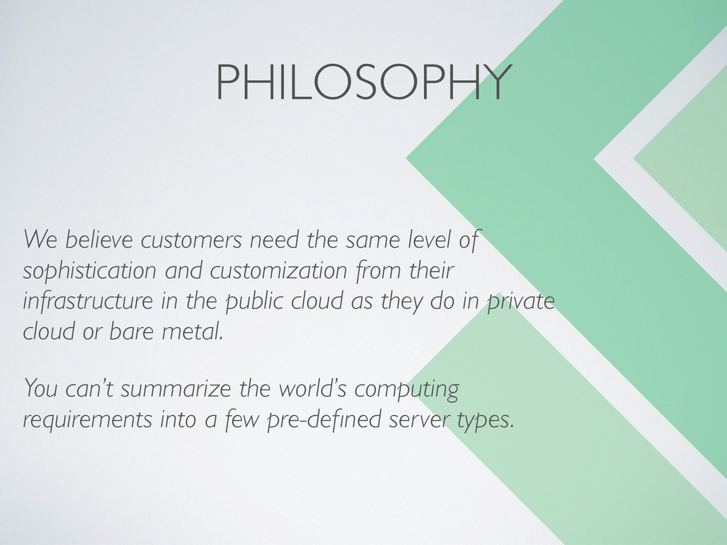 We believe customers need the same level of sop...
