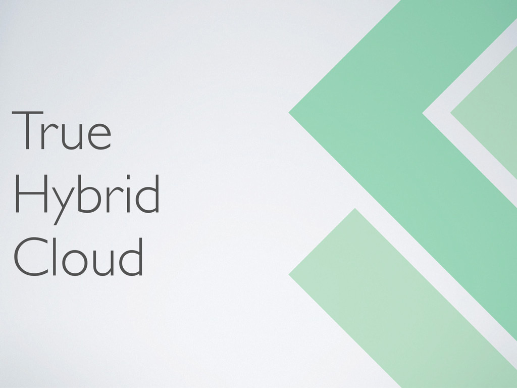 True  Hybrid  Cloud
