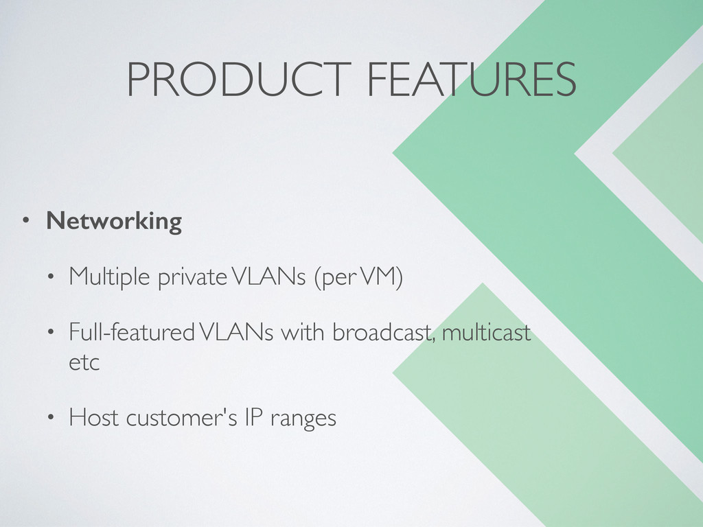 PRODUCT FEATURES • Networking • Multiple privat...