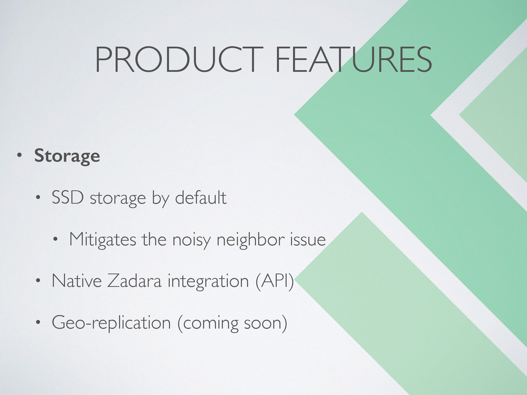 PRODUCT FEATURES • Storage • SSD storage by def...