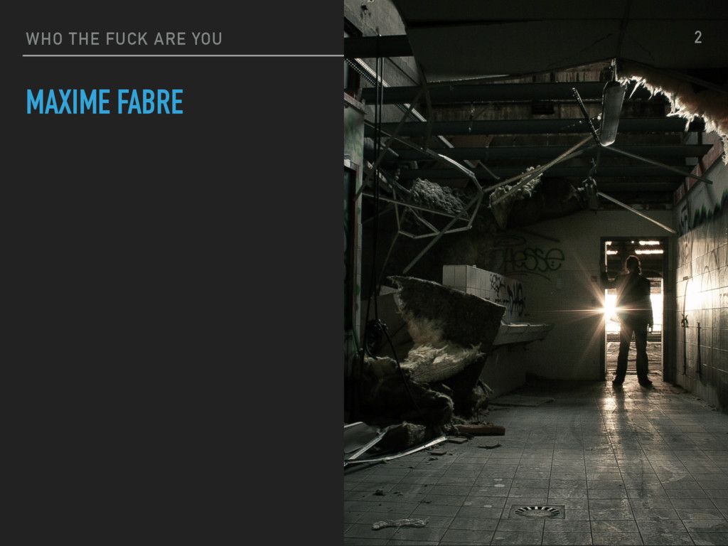 WHO THE FUCK ARE YOU MAXIME FABRE 2