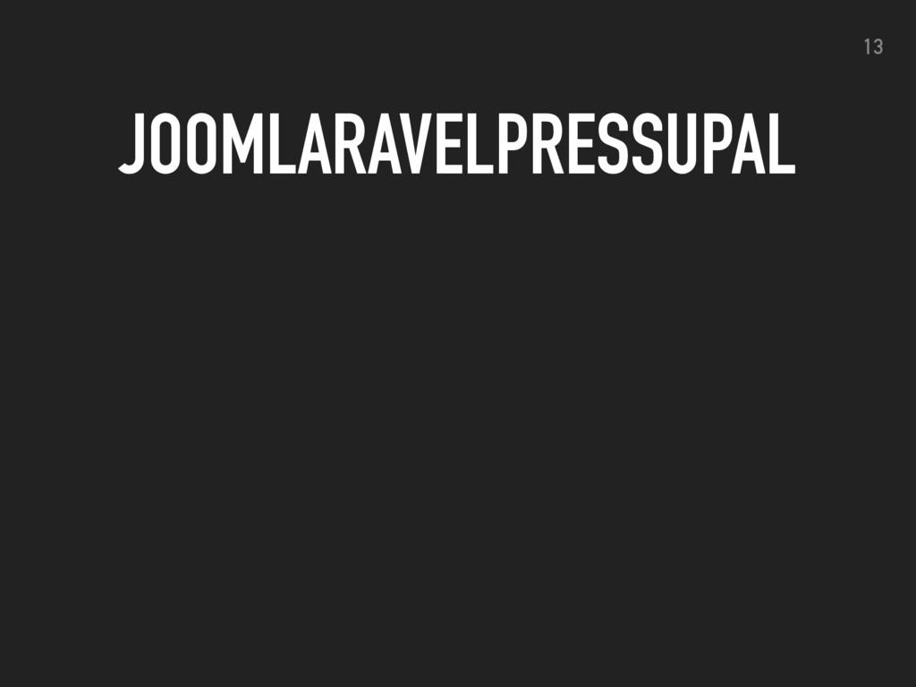 JOOMLARAVELPRESSUPAL 13