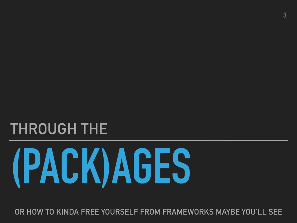 (PACK)AGES THROUGH THE 3 OR HOW TO KINDA FREE Y...