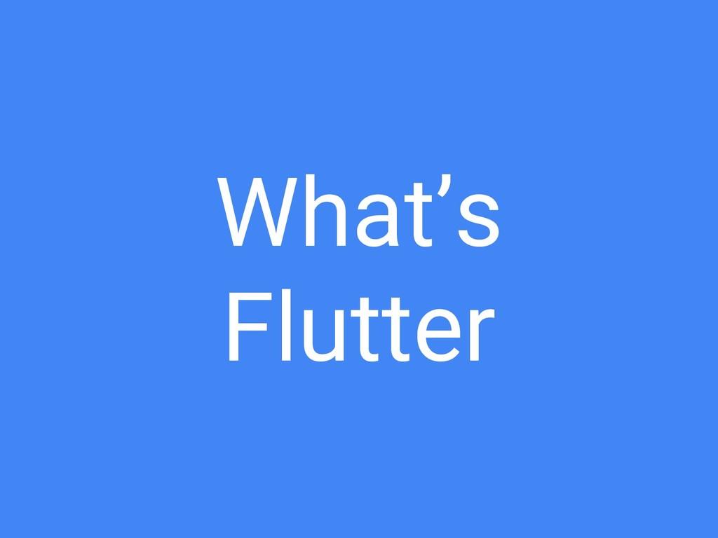 What's Flutter