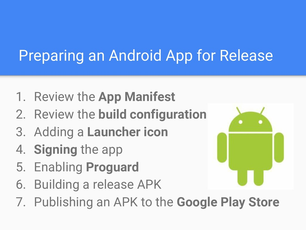 Preparing an Android App for Release 1. Review ...