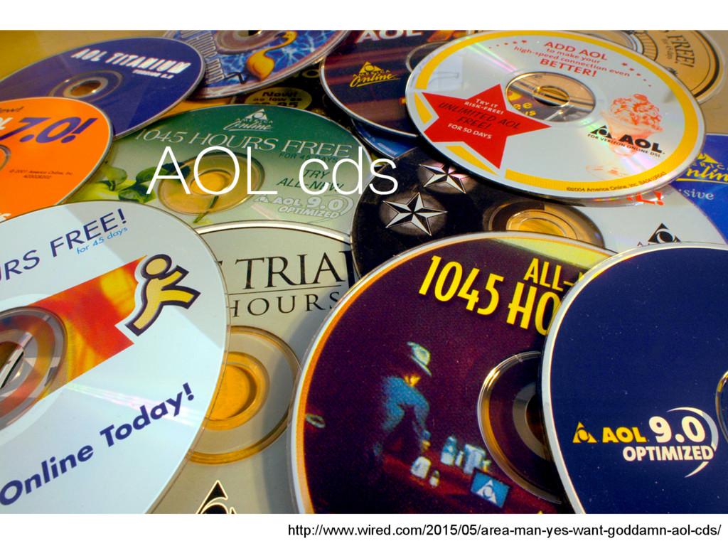 AOL cds http://www.wired.com/2015/05/area-man-y...
