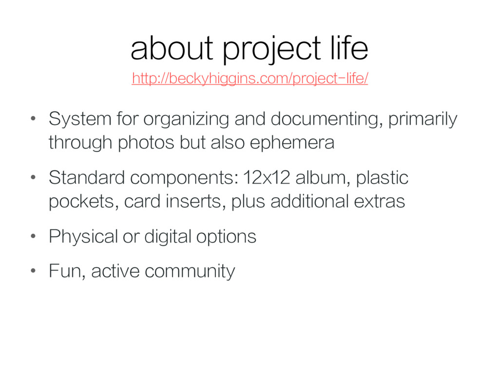 about project life • System for organizing and...