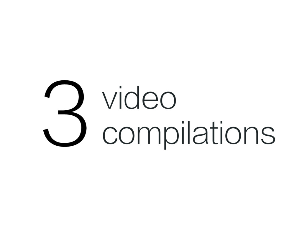 3 video compilations
