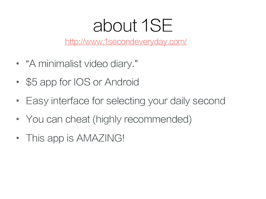 "about 1SE •  ""A minimalist video diary."" •  $5 ..."