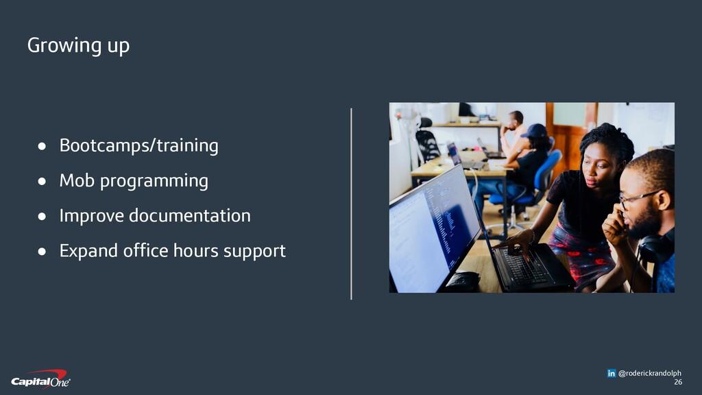 26 ● Bootcamps/training ● Mob programming ● Imp...