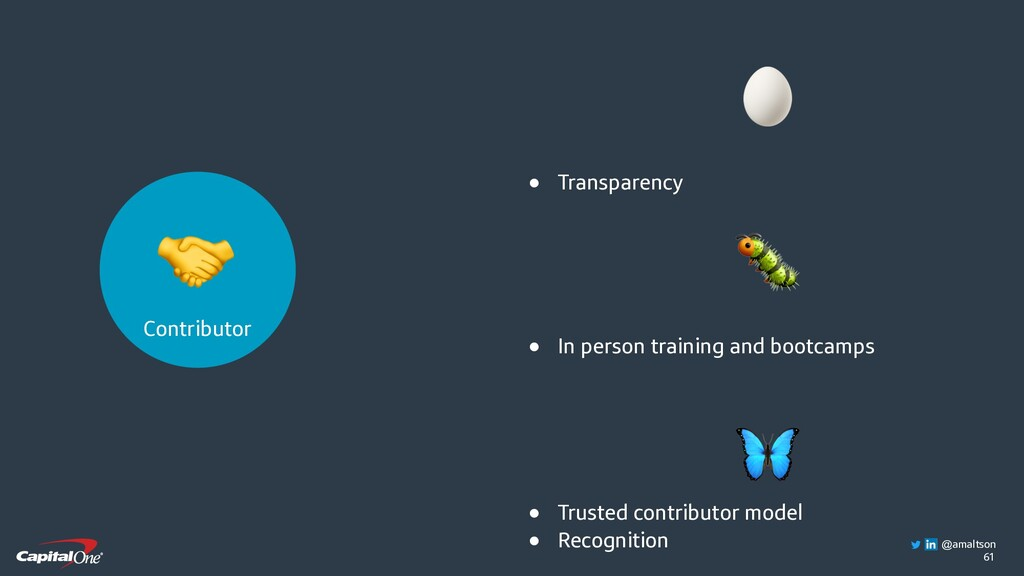 61  ● Transparency  ● In person training and bo...