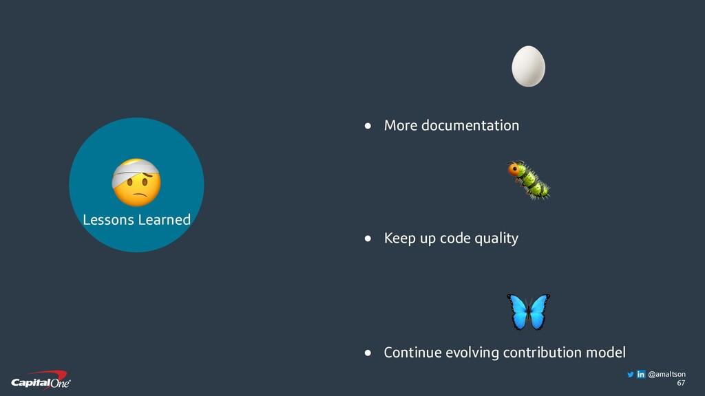 67  ● More documentation  ● Keep up code qualit...