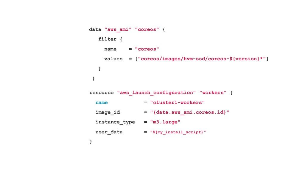 "data ""aws_ami"" ""coreos"" { filter { name = ""core..."