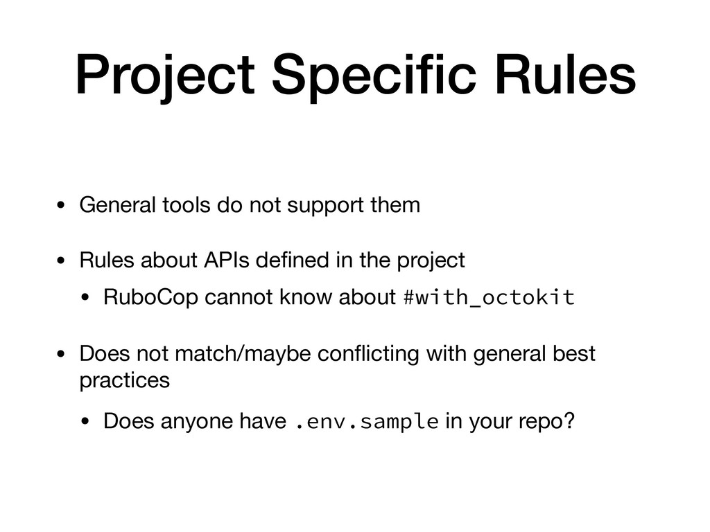 Project Specific Rules • General tools do not su...