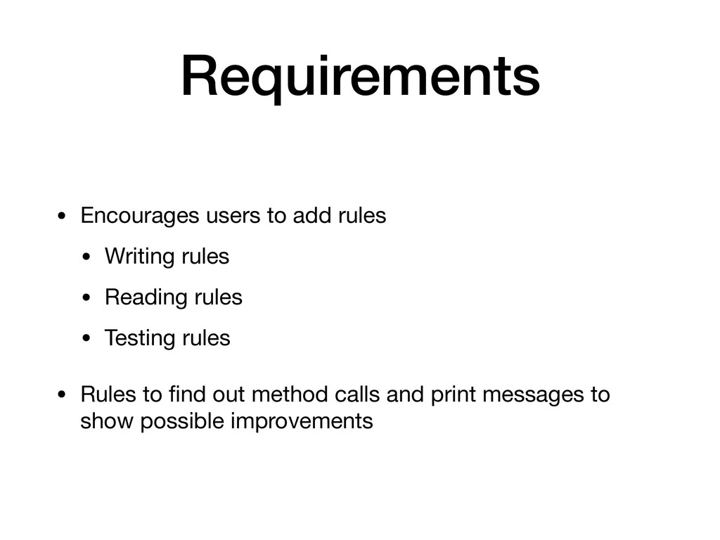 Requirements • Encourages users to add rules  •...