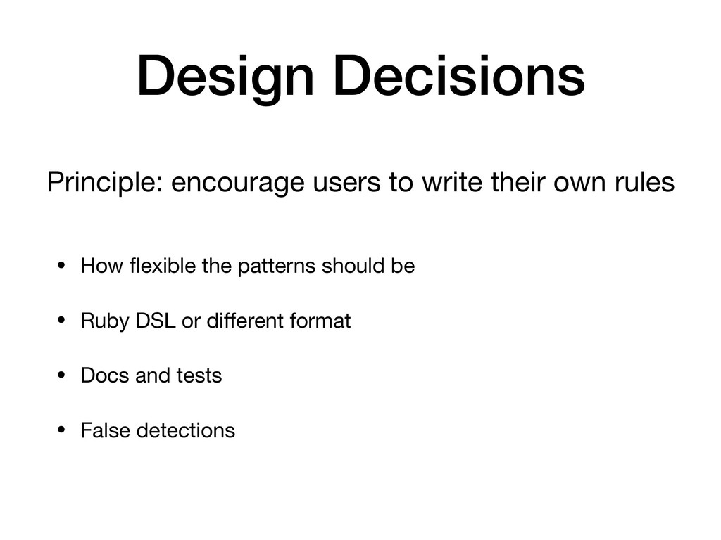 Design Decisions • How flexible the patterns sho...