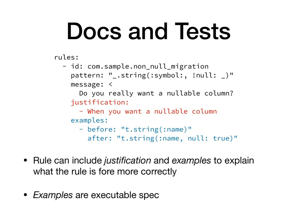 Docs and Tests • Rule can include justification ...