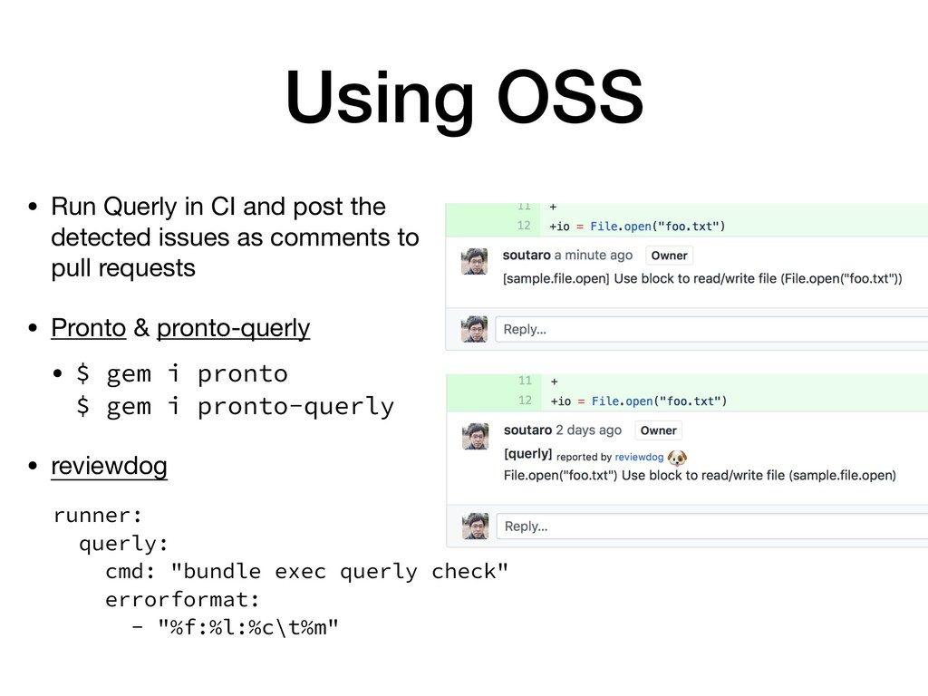 Using OSS • Run Querly in CI and post the detec...
