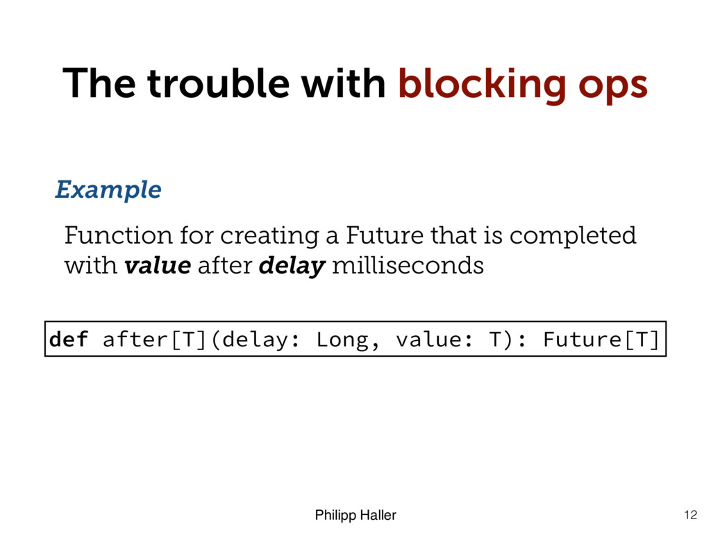 Philipp Haller The trouble with blocking ops 12...