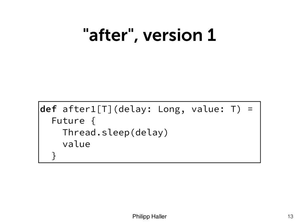 """Philipp Haller """"after"""", version 1 13 def after1..."""