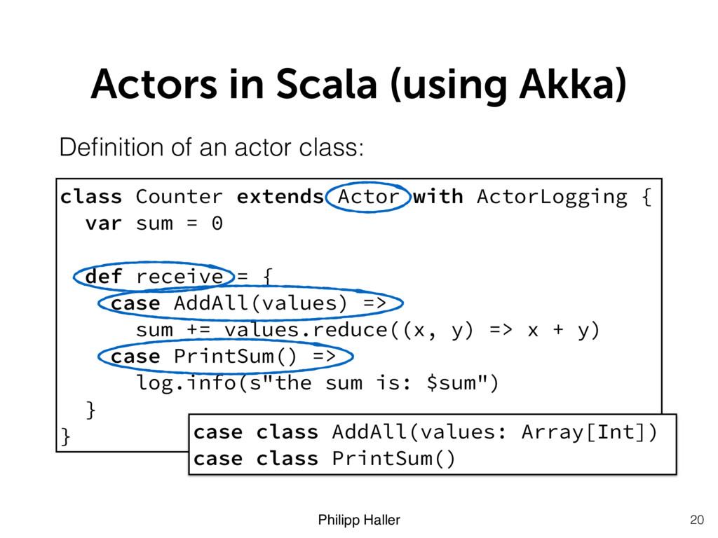 Philipp Haller Actors in Scala (using Akka) 20 ...