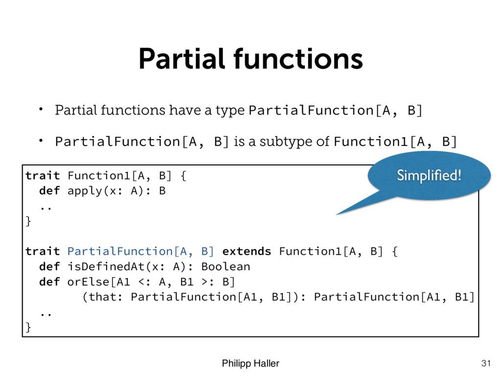 Philipp Haller Partial functions 31 • Partial f...