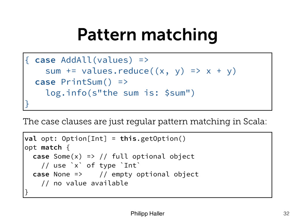 Philipp Haller Pattern matching The case clause...