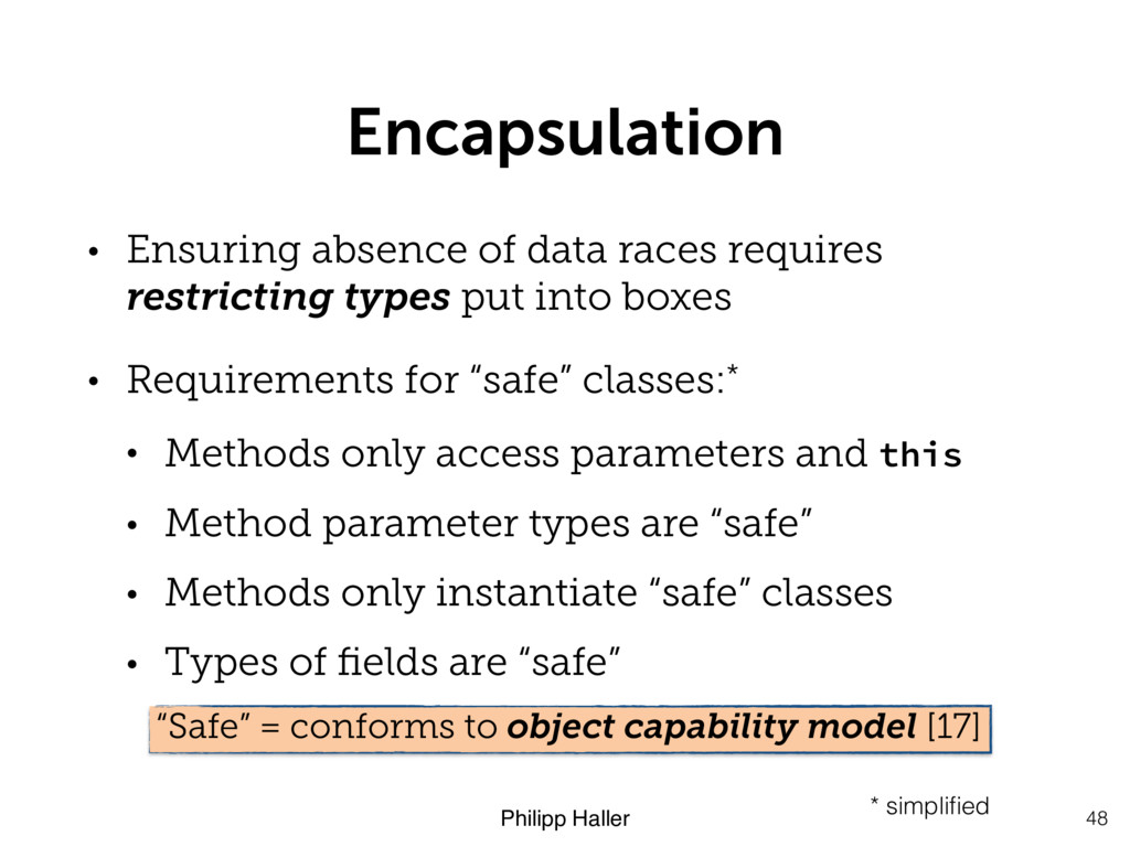 Philipp Haller Encapsulation 48 • Ensuring abse...