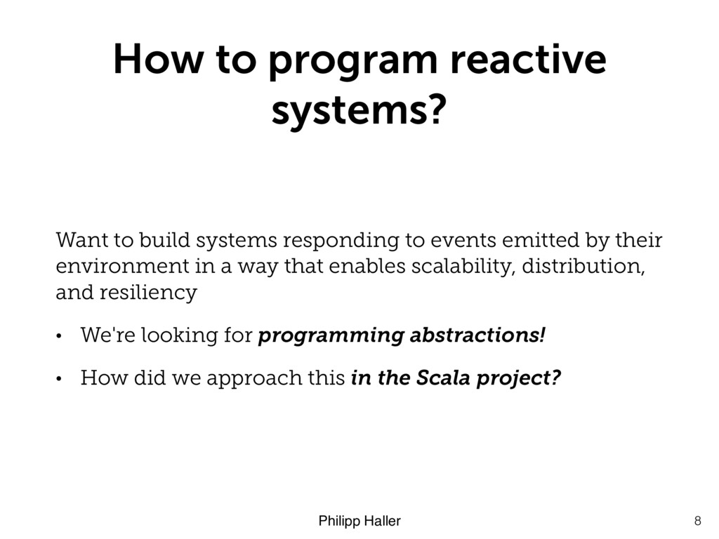 Philipp Haller How to program reactive systems?...