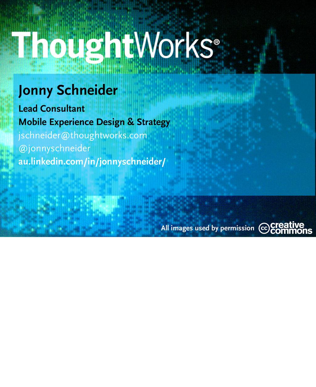Jonny Schneider Lead Consultant Mobile Experien...