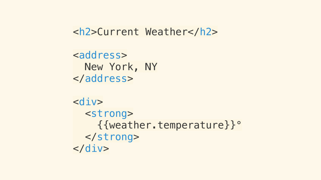 <h2>Current Weather</h2> <address> New York, NY...