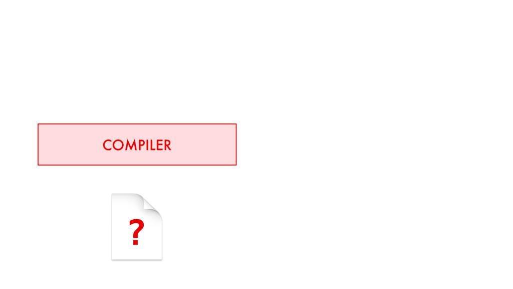COMPILER ?
