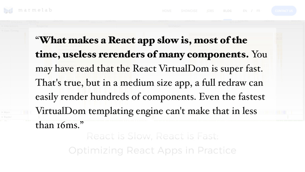 """""""What makes a React app slow is, most of the ti..."""