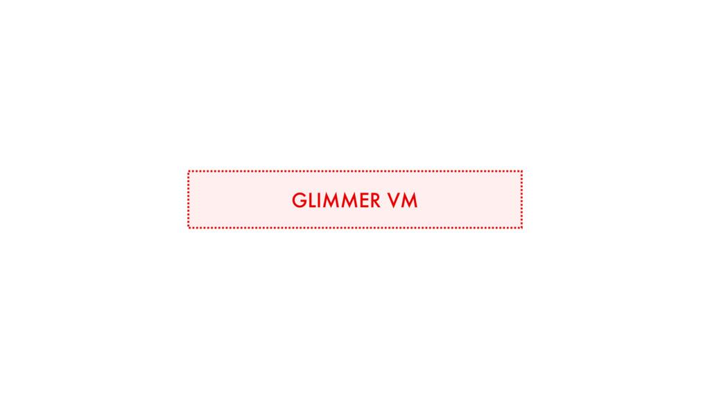 GLIMMER VM