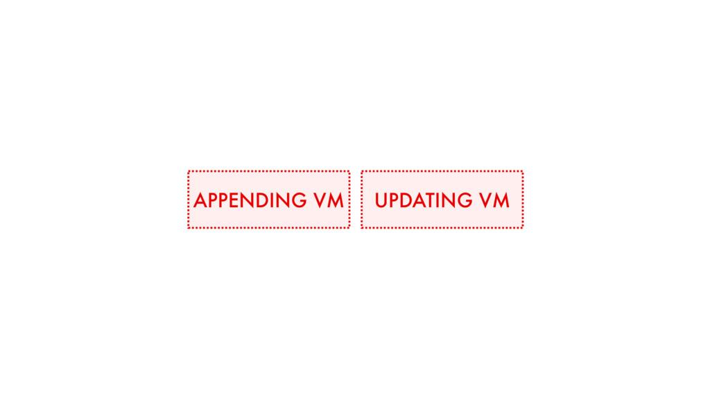 APPENDING VM UPDATING VM