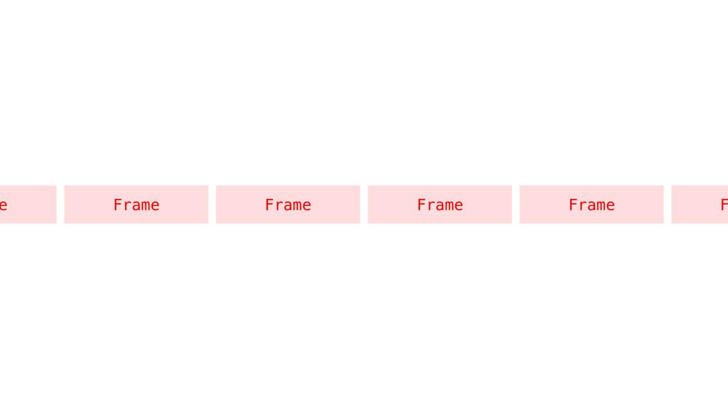 e Frame Frame Frame Frame F