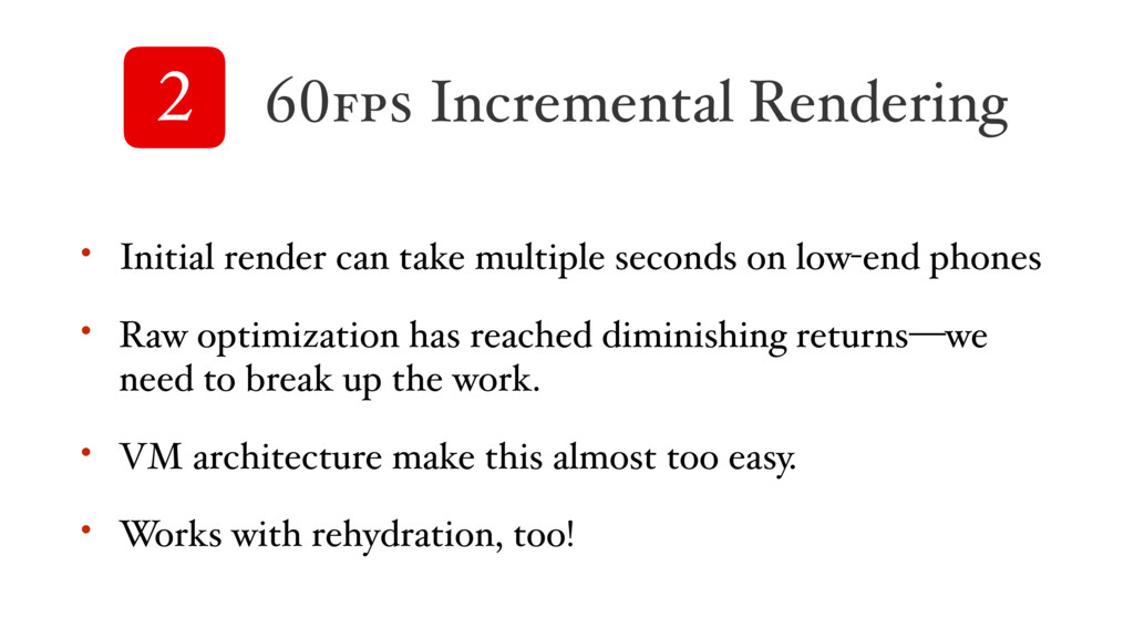 • Initial render can take multiple seconds on l...